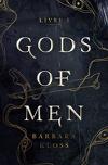 Gods of men, Livre 1