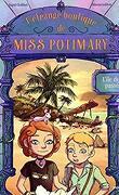 L'Étrange Boutique de Miss Potimary, Tome 03 : L'île du passé