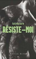 Men of Inked, tome 3 : Resist Me
