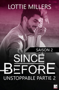 Since Before, Saison 2 : Unstoppable, Partie 2