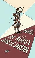 Il y a un robot dans le jardin