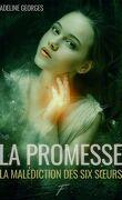 La Malédiction des six sœurs, Tome 1 : La Promesse