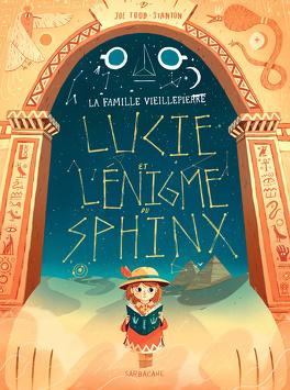 Couverture du livre : La Famille Vieillepierre, Tome 2 : Lucie et l'énigme du sphinx