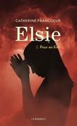 Elsie, Tome 3 : Pour en finir