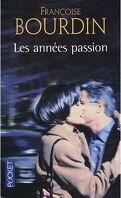 Les Années passion : Le roman d'une femme libre