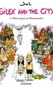 Silex and the city, tome 6 : Merci pour ce Mammouth !