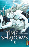 Time Shadows, Tome 5