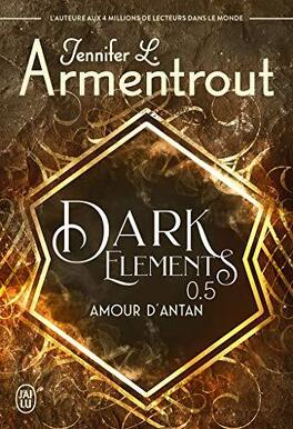The Dark Elements, Tome 0.5 : Amour d'antan - Livre de Jennifer L ...