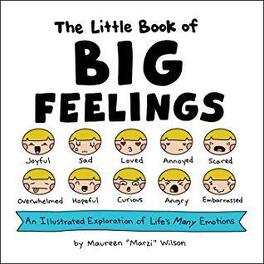 Couverture du livre : The Little Book of Big Feelings: An Illustrated Exploration of Life's Many Emotions
