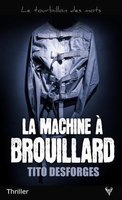 Couverture du livre : La machine à brouillard