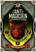 L'Anti-magicien, Tome 5 : Les Traîtres de la cour