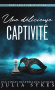 Captive, Tome 1 : Une délicieuse captivité