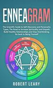 Enneagram: The Scientific Guide to Self-Discovery and Personality Types, The Road to Increase Spirituality and Empathy. Build Healthy Relationships and Stop Overthinking. Go back to Being Yourself