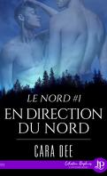 Le Nord, Tome 1 : En direction du nord