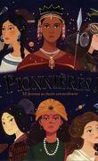 Pionnières : 50 femmes au destin extraordinaire