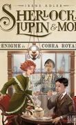 Sherlock, Lupin & moi, Tome 7 : L'Énigme du cobra royal