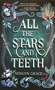 All the Stars and Teeth, Tome 1