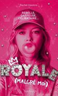 Royale (malgré moi), Tome 1