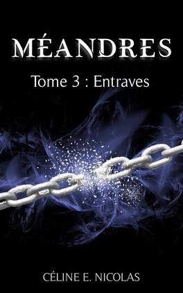 Couverture du livre : Méandres, Tome 3 : Entraves