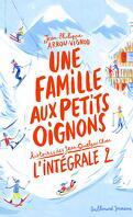 Une famille aux petits oignons, L'Intégrale 2