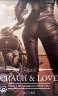 Crack & Love, Tome 1