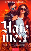 Hate me ! That's the game ! Tome 2 : Tout le temps avec toi
