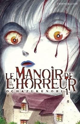 Le Manoir De L Horreur Tome 1 Livre De Ochazukenori