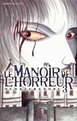 Le Manoir De L Horreur Tome 3 Livre De Ochazukenori