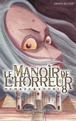 Le Manoir De L Horreur Tome 8 Livre De Ochazukenori