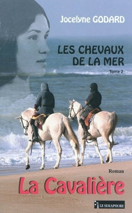 Couverture du livre : Les Chevaux de la mer, Tome 2 : La Cavalière