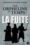 Les Orphelins du temps, tome 2 : La fuite