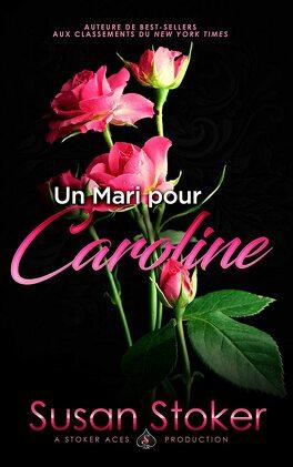Couverture du livre : Forces très spéciales, Tome 4 : Un mari pour Caroline