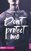 Don't Protect Me