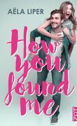 How You Found Me