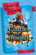 Le journal de Dylane, Tome 11: Gaufres au chocolat
