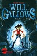 Will Gallows, Tome 1 : Duel dans la mine