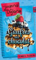 Le Journal de Dylane, Tome 11 : Gaufres au chocolat