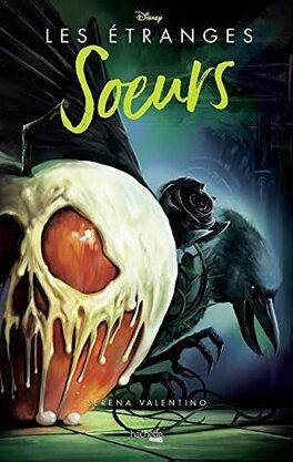 Couverture du livre : Disney Villains, Tome 6 : Les Étranges Sœurs