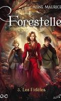 Forestelle, Tome 3 : Les Fidèles
