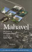 Mahavel : du quartier de la Rivière d'Abord à la ville de Saint-Pierre