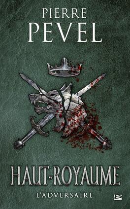 Couverture du livre : Haut-Royaume, Tome 4 : L'Adversaire