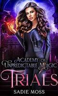 Academy of Unpredictable Magic, Tome 2 : Trials
