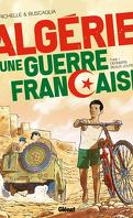 Algérie, une guerre française, Tome 1 : Derniers beaux jours