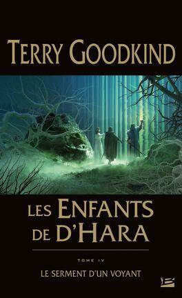 Les Enfants De D Hara Tome 4 Le Serment D Un Voyant Livre De Terry Goodkind