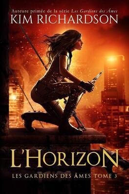 Couverture du livre : Les Gardiens des Âmes, Tome 3 : L'Horizon