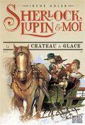 Sherlock, Lupin & moi, Tome 5 : Le Château de glace