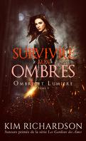 Ombre et Lumière, Tome 2 : Survivre aux ombres