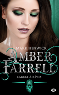 Amber Farrell, Tome 6 : L'Arbre à rêves