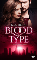 Blood Type, Tome 2 : Sang pour sang