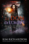 Ombre et Lumière, Tome 4 : Le Don de l'ombre